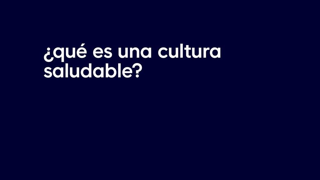 ¿qué es una cultura saludable?