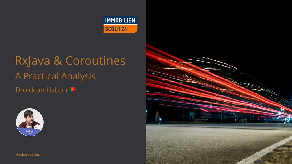 RxJava & Coroutines A Practical Analysis Droidc...