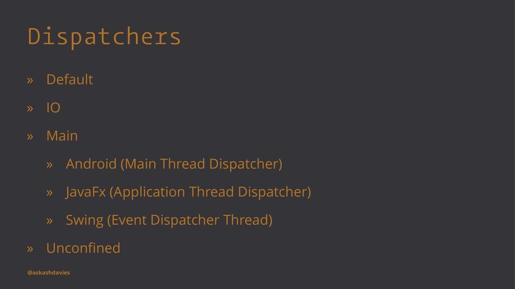 Dispatchers » Default » IO » Main » Android (Ma...
