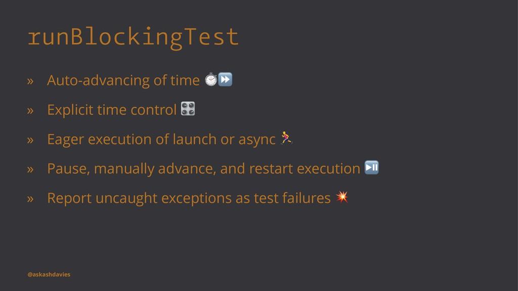 runBlockingTest » Auto-advancing of time ⏱⏩ » E...