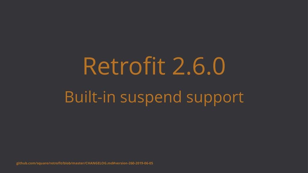Retrofit 2.6.0 Built-in suspend support github.c...