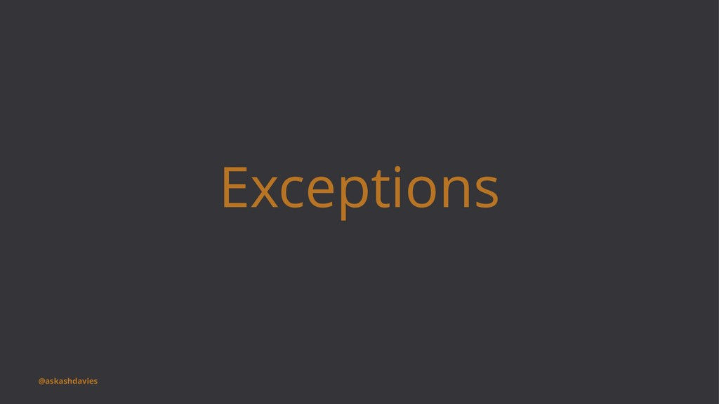 Exceptions @askashdavies