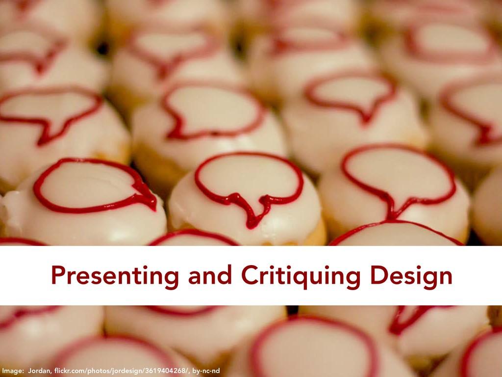 Presenting and Critiquing Design Image: Jordan,...