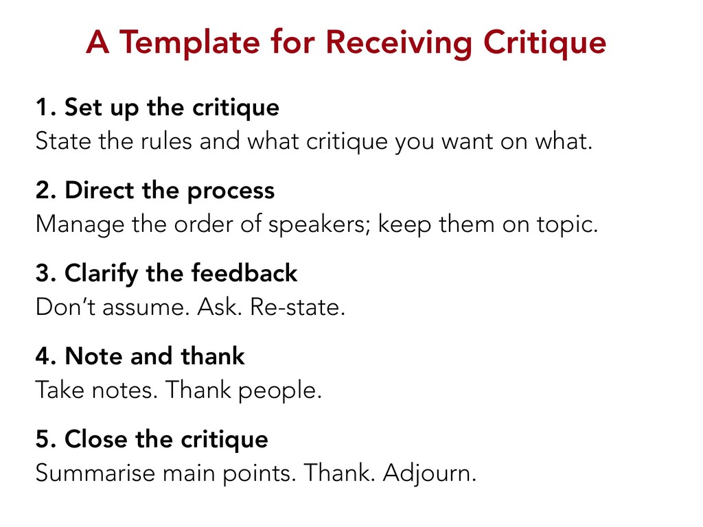 A Template for Receiving Critique 1. Set up the...