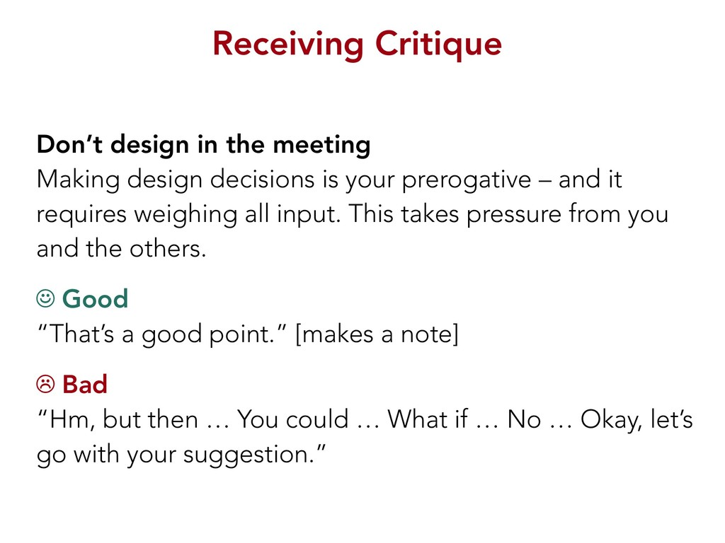 Receiving Critique Don't design in the meeting ...