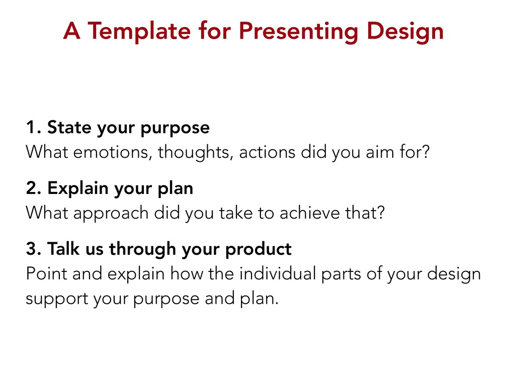 A Template for Presenting Design 1. State your ...