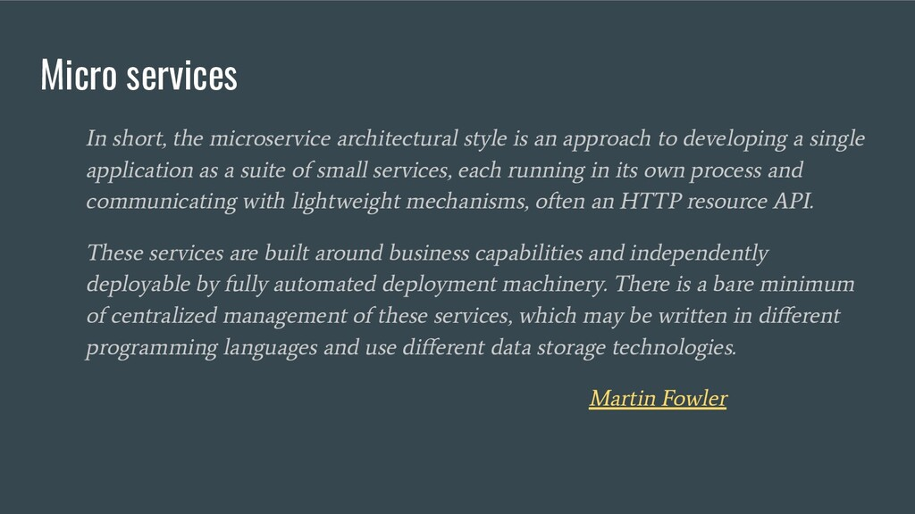 Micro services In short, the microservice archi...
