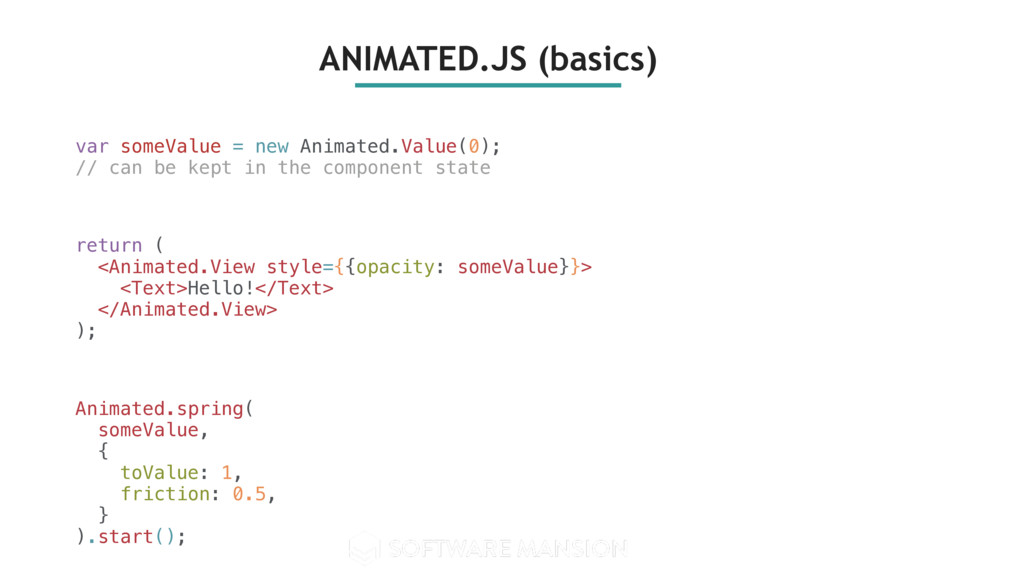 ANIMATED.JS (basics) var someValue = new Animat...