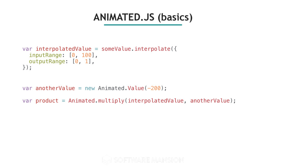 ANIMATED.JS (basics) var anotherValue = new Ani...