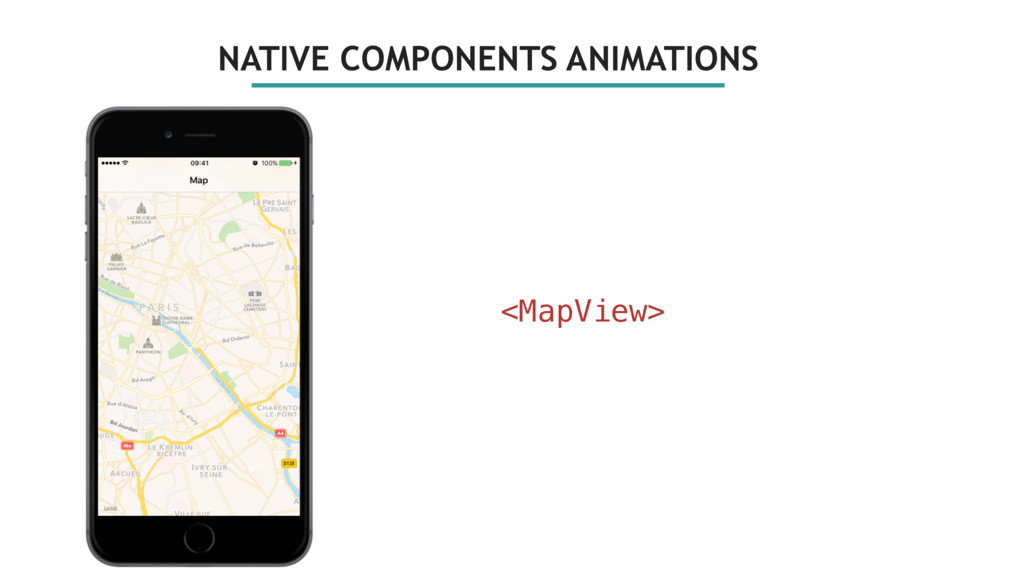NATIVE COMPONENTS ANIMATIONS <MapView>