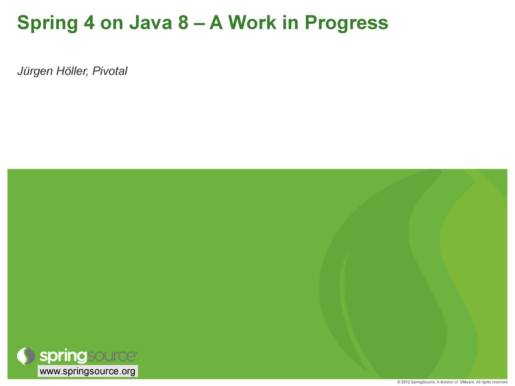 © 2012 SpringSource, A division of VMware. All ...