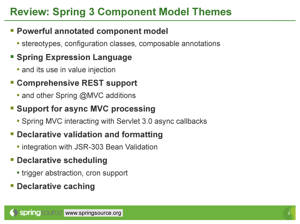2 2 www.springsource.org Review: Spring 3 Compo...