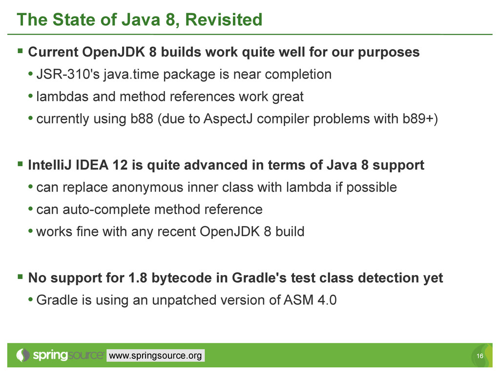 16 16 www.springsource.org The State of Java 8,...