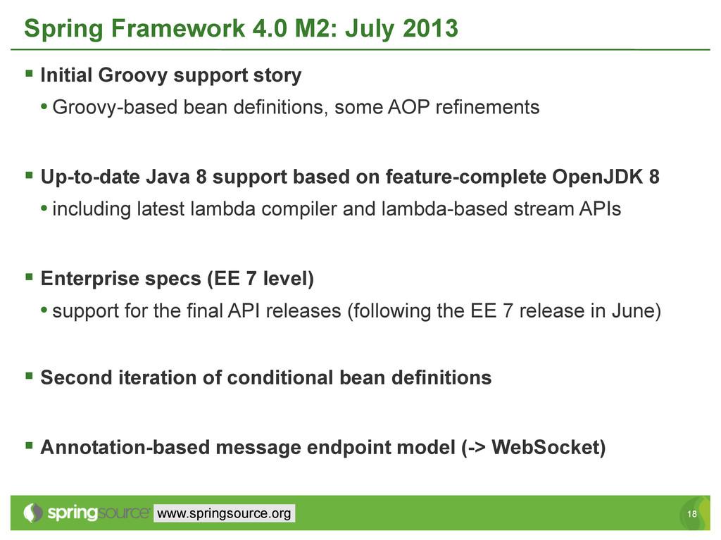 18 18 www.springsource.org Spring Framework 4.0...