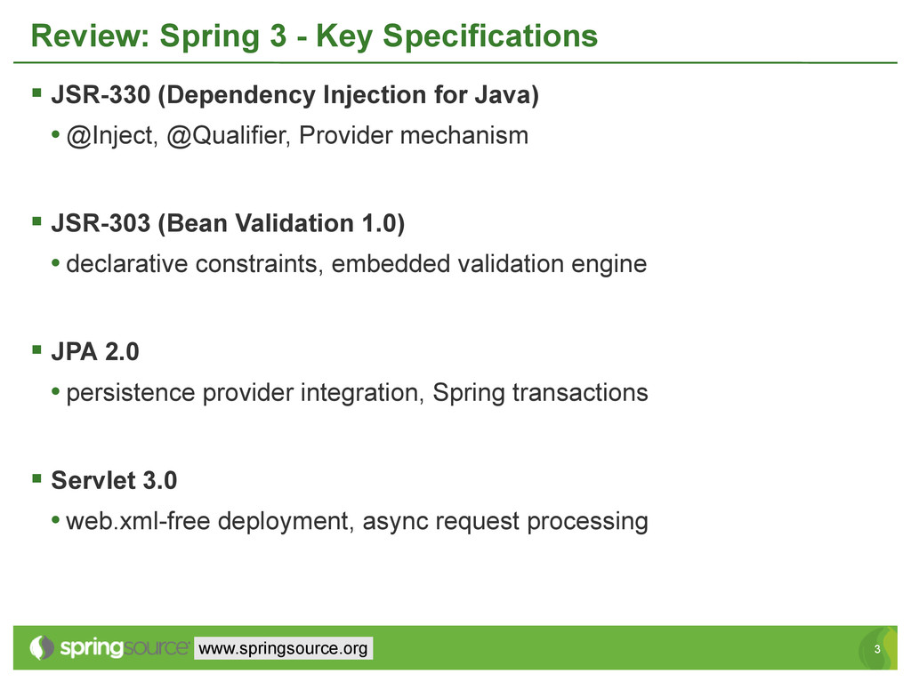 3 3 www.springsource.org Review: Spring 3 - Key...