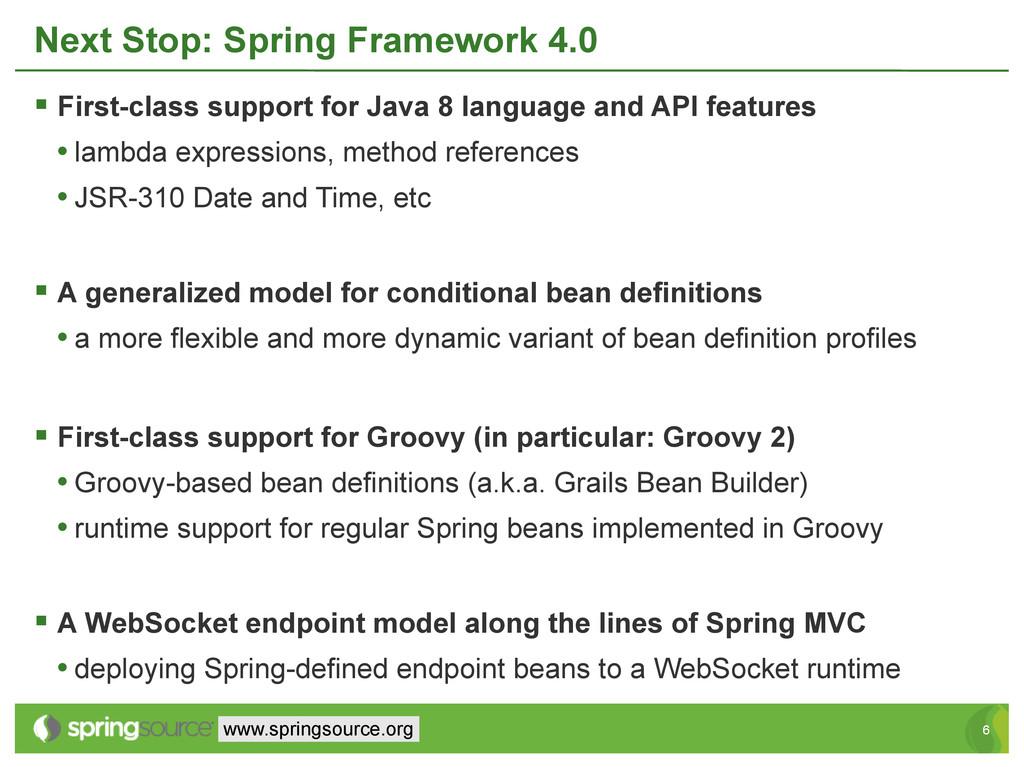 6 6 www.springsource.org Next Stop: Spring Fram...