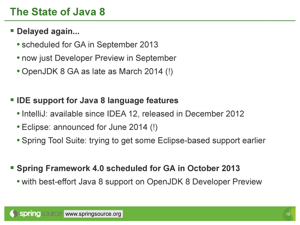 10 10 www.springsource.org The State of Java 8 ...