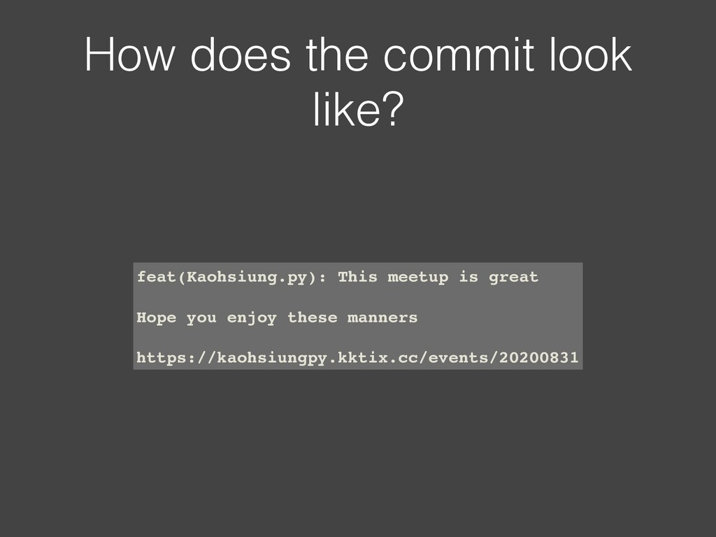 How does the commit look like? feat(Kaohsiung.p...