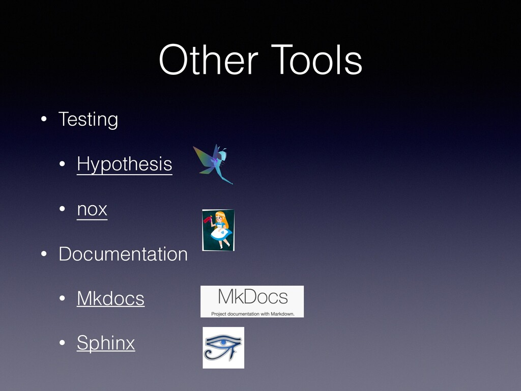 Other Tools • Testing • Hypothesis • nox • Docu...