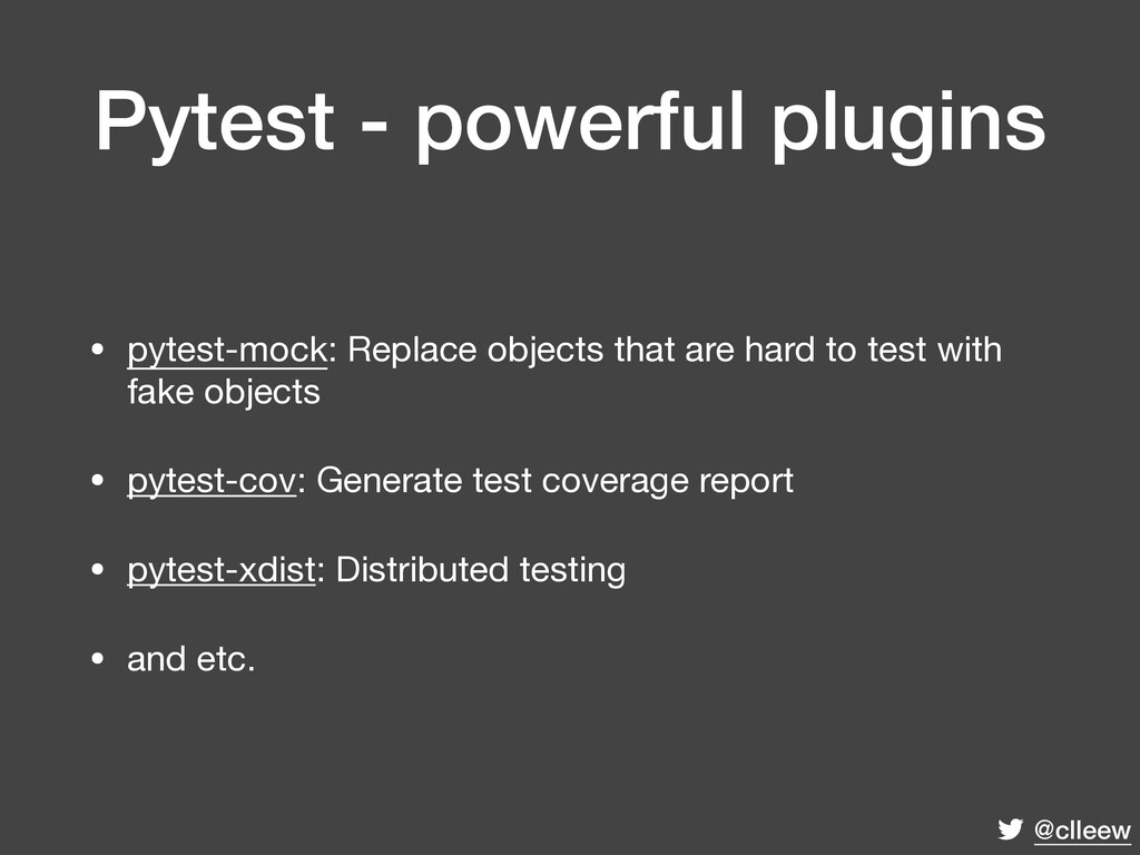 @clleew Pytest - powerful plugins • pytest-mock...
