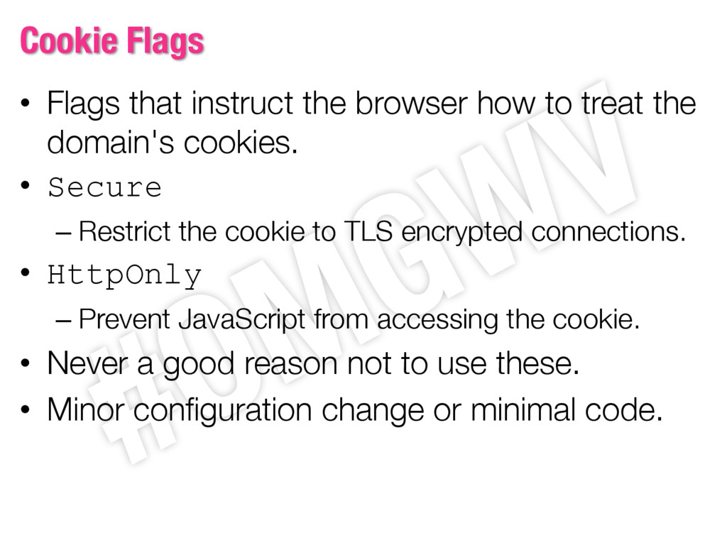 Cookie Flags • Flags that instruct the browser ...