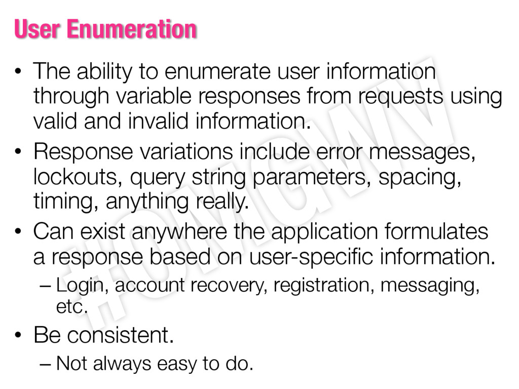 User Enumeration • The ability to enumerate use...