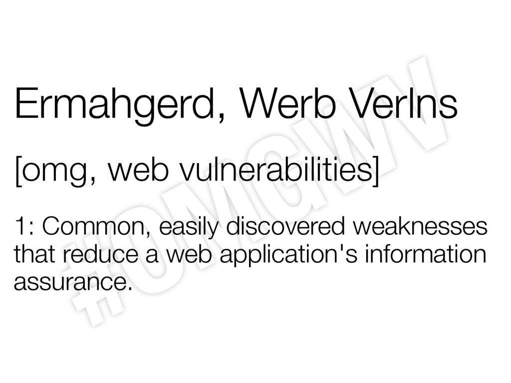 Ermahgerd, Werb Verlns [omg, web vulnerabilitie...