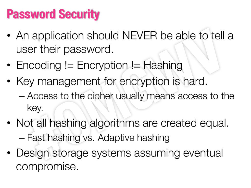 Password Security • An application should NEVER...