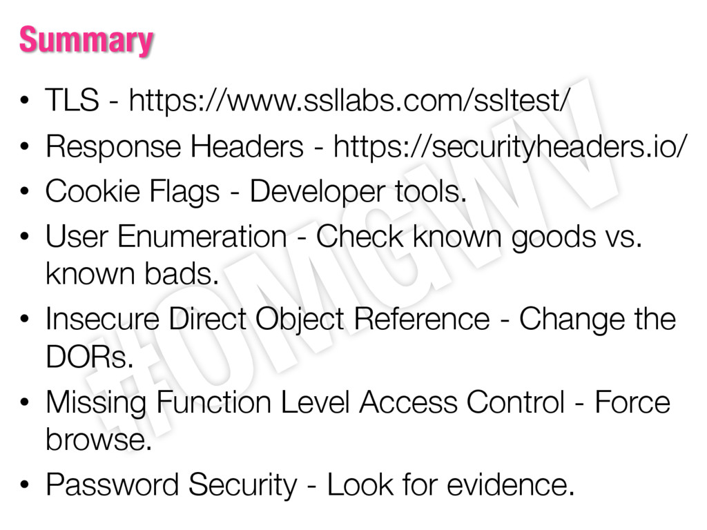 Summary • TLS - https://www.ssllabs.com/ssltest...