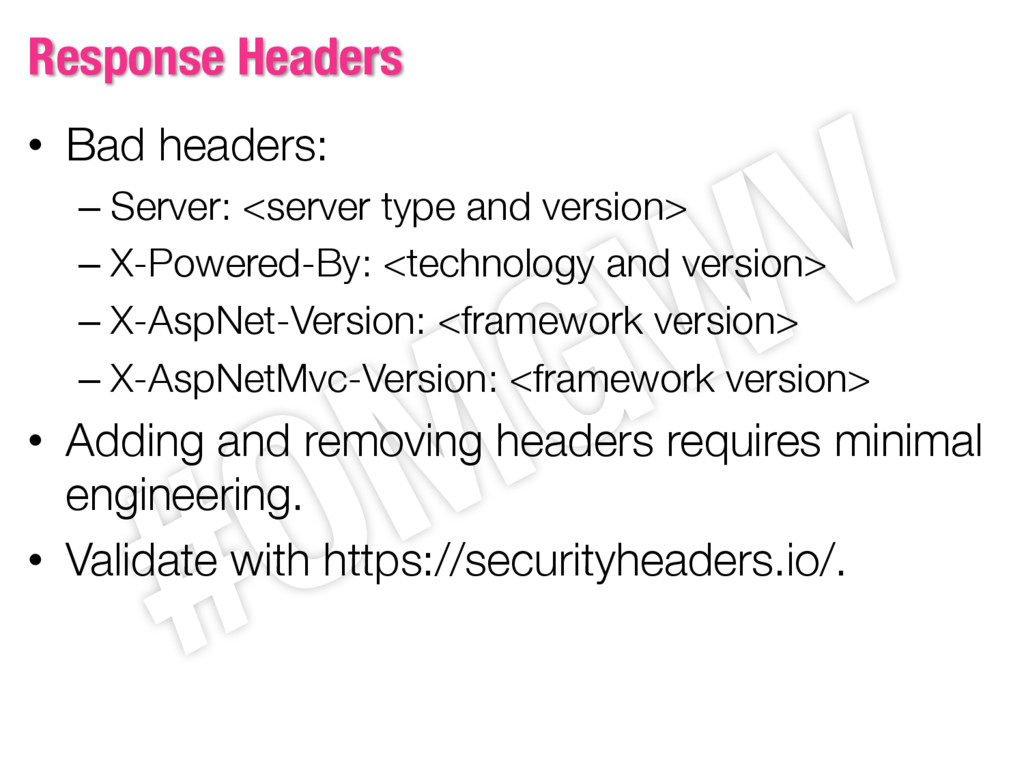 Response Headers • Bad headers: – Server: <serv...