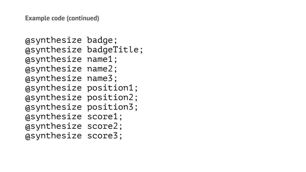 Example code (continued) @synthesize badge; @sy...