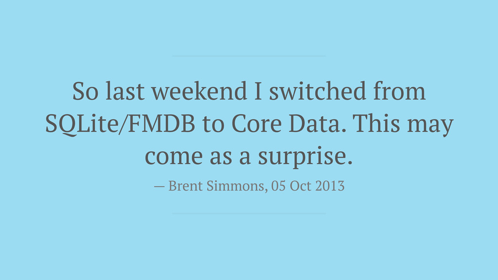 So last weekend I switched from SQLite/FMDB to ...