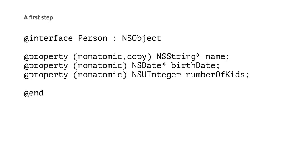 A first step @interface Person : NSObject @prope...
