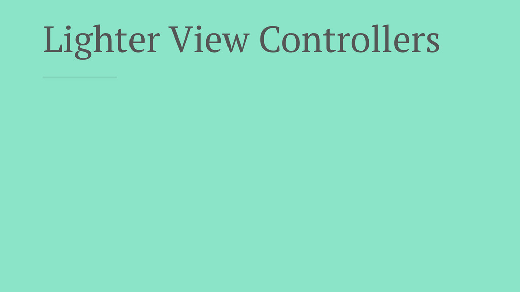 Lighter View Controllers