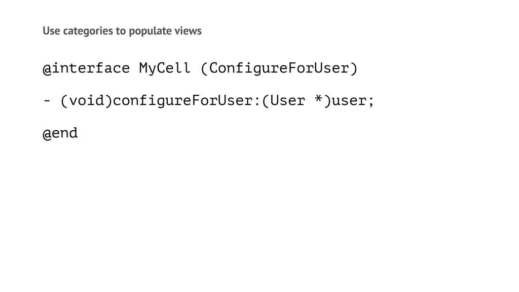 Use categories to populate views @interface MyC...