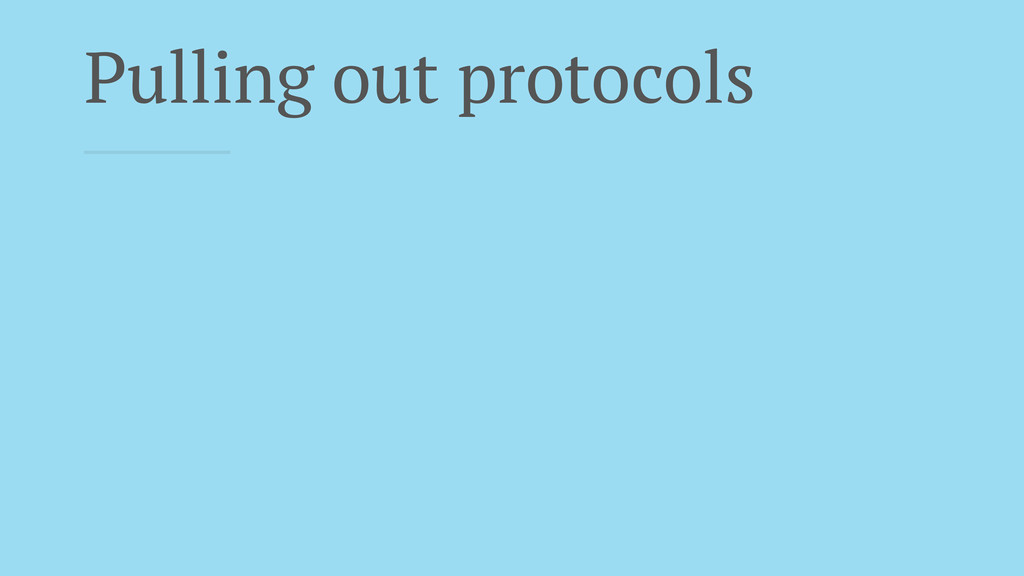 Pulling out protocols