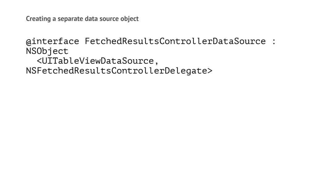 Creating a separate data source object @interfa...