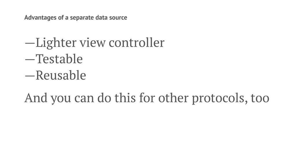 Advantages of a separate data source —Lighter v...