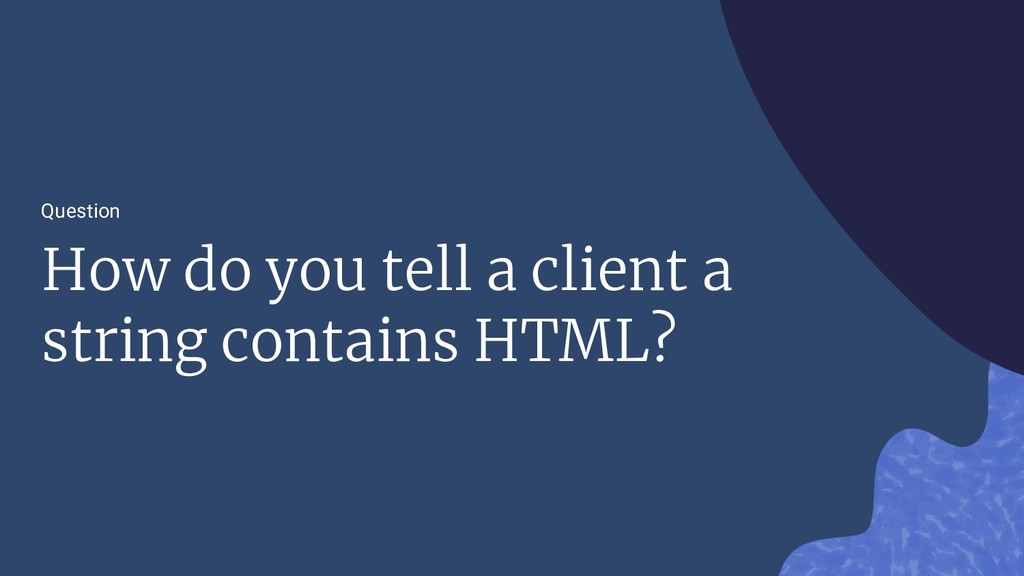 Question How do you tell a client a string cont...