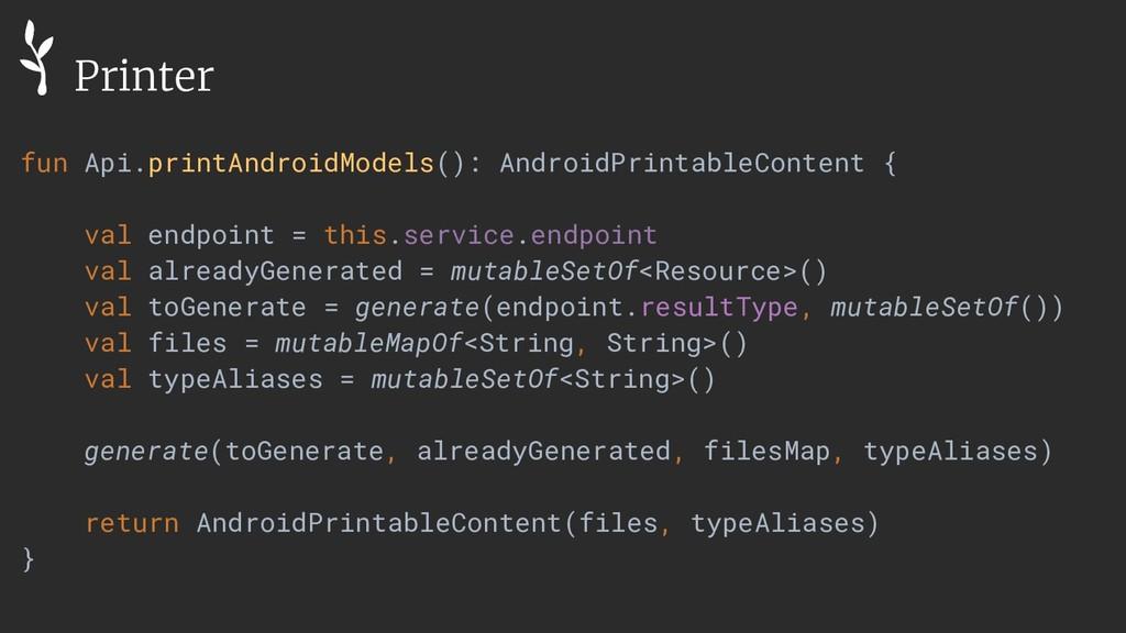 fun Api.printAndroidModels(): AndroidPrintableC...