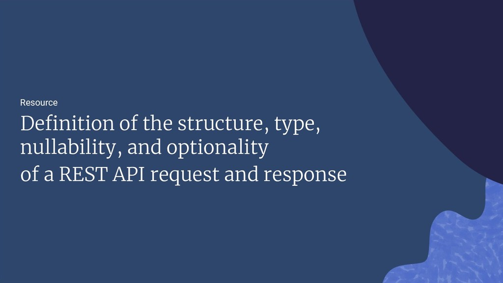 Resource Definition of the structure, type, nul...