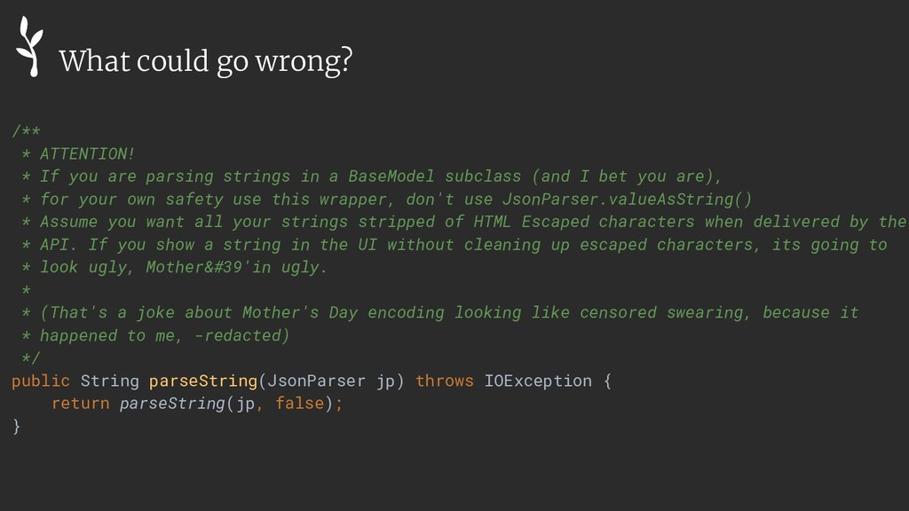 /** * ATTENTION! * If you are parsing strings i...