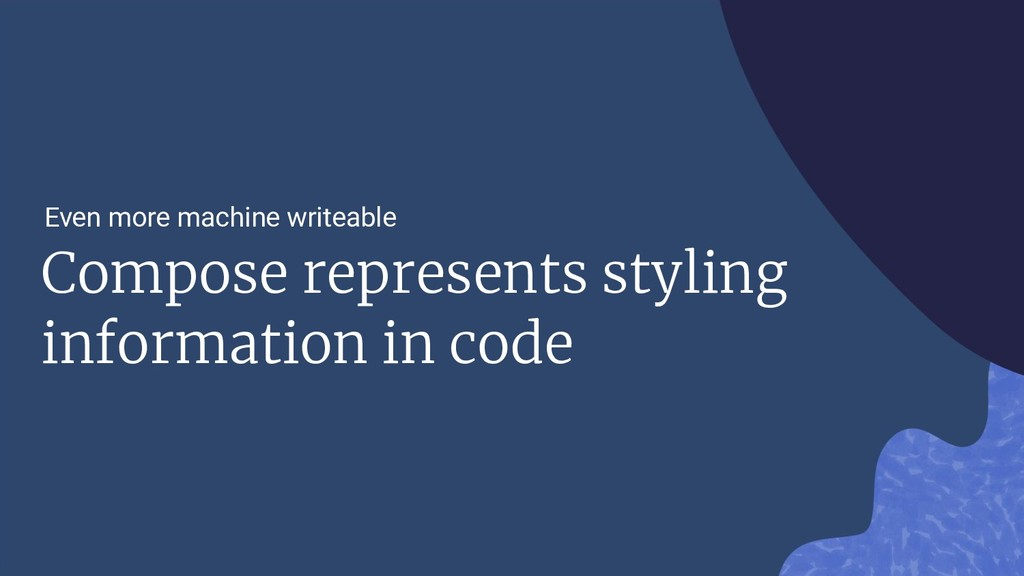 Compose represents styling information in code ...