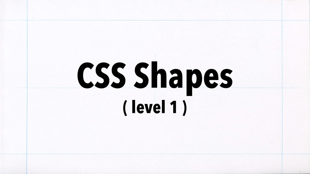 CSS Shapes ( level 1 )