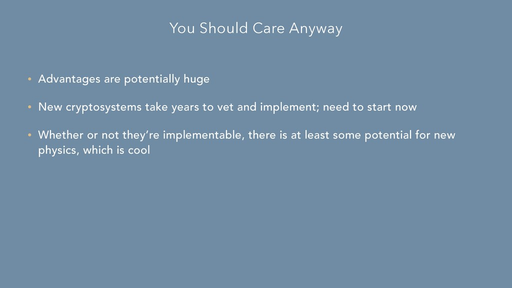 You Should Care Anyway • Advantages are potenti...