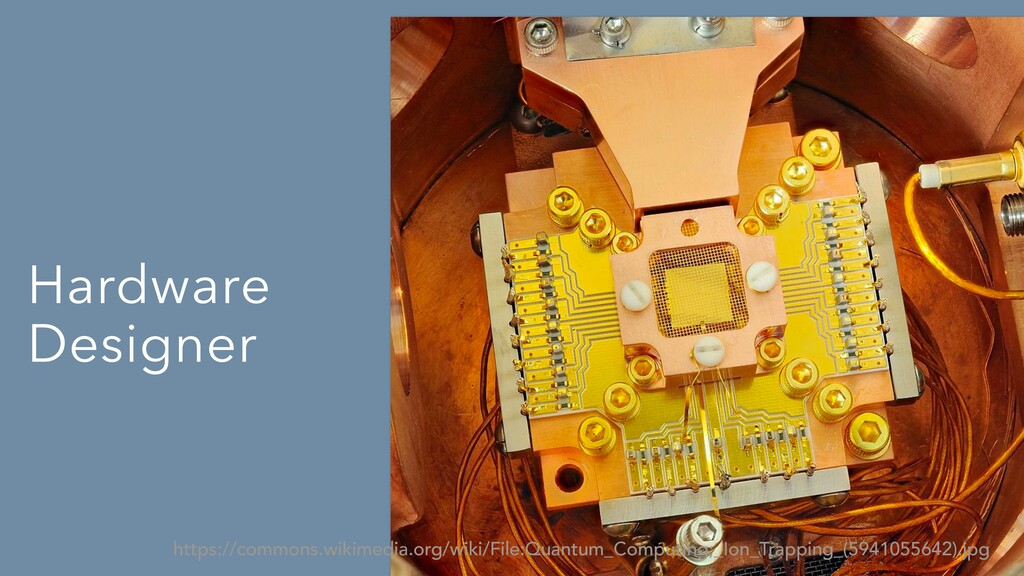 Hardware Designer https://commons.wikimedia.org...