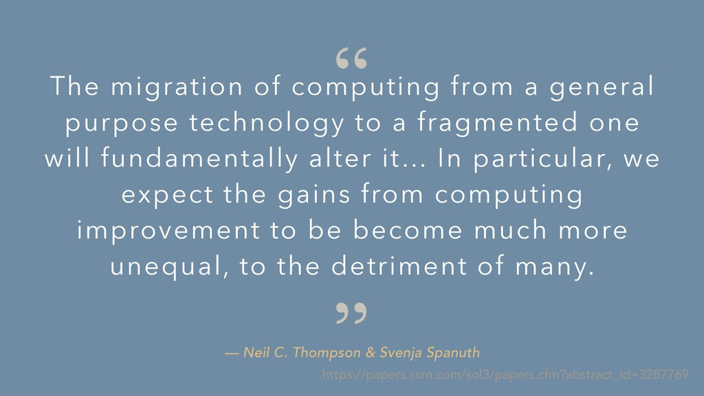 """"""" """" — Neil C. Thompson & Svenja Spanuth The mig..."""