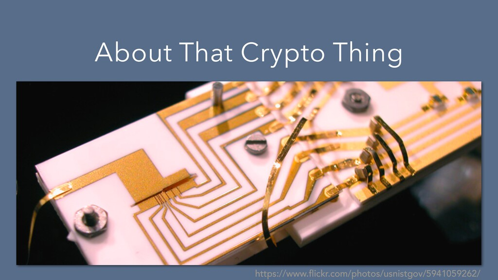 About That Crypto Thing https://www.flickr.com/...