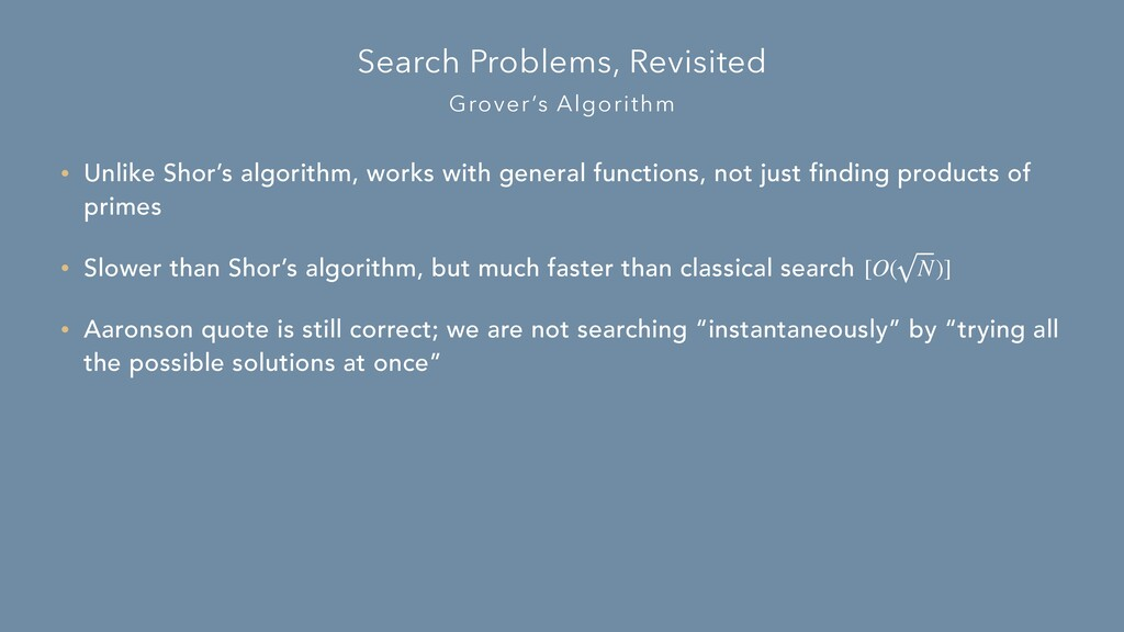 Grover's Algorithm Search Problems, Revisited •...