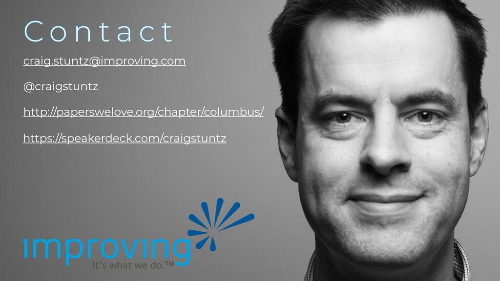 C o n t a c t craig.stuntz@improving.com @craig...
